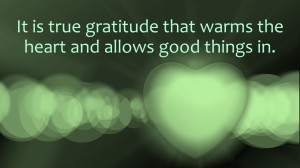 It is true gratitude that warms the heart